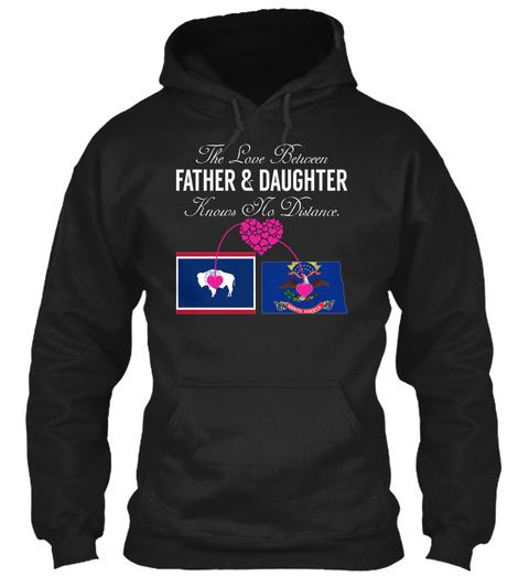 Father Daughter   Wyoming North Dakota Black T-Shirt Front