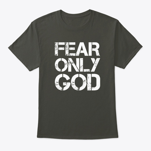 Fear Only God Smoke Gray T-Shirt Front