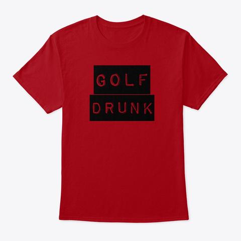 Drunk Golf Deep Red T-Shirt Front