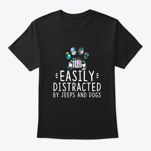 Easily Distracted By Jeeps And Dogs T Black T-Shirt Front