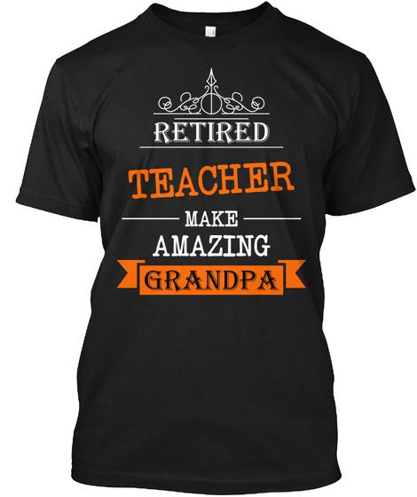 Retired Teacher Grandpa Black T-Shirt Front