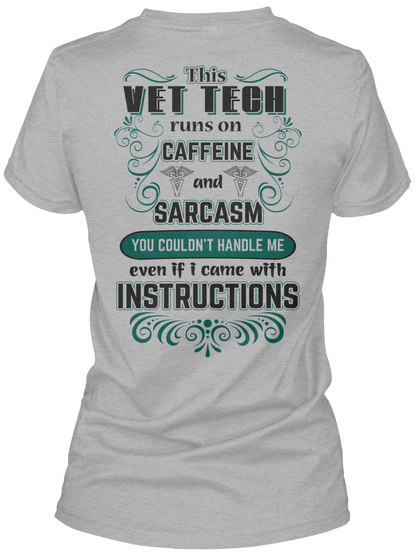 This Vet Tech Runs On Caffeine And Sarcasm You Couldn't Handle Me Even If I Came With Instructions Sport Grey T-Shirt Back
