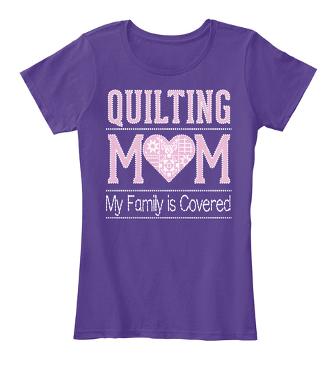Quilting Mom My Family Is Covered Purple T-Shirt Front