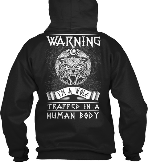 Warning I'm A Wolf Trapped In A Human Body Black T-Shirt Back