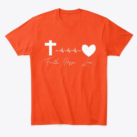 Faith   Hope   Love Deep Orange  T-Shirt Front