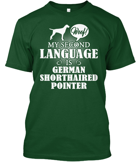 German Shorthaired Pointer Deep Forest T-Shirt Front