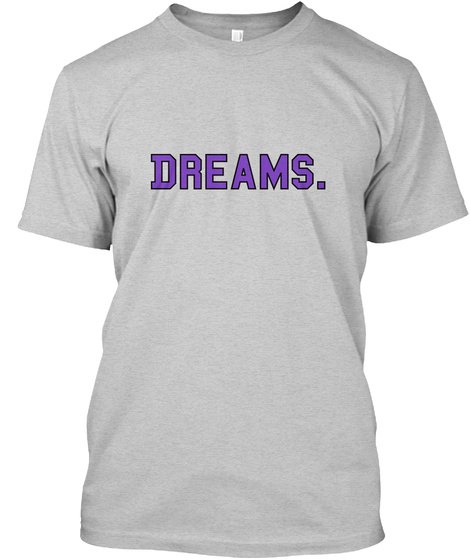 Dreams. Light Steel T-Shirt Front