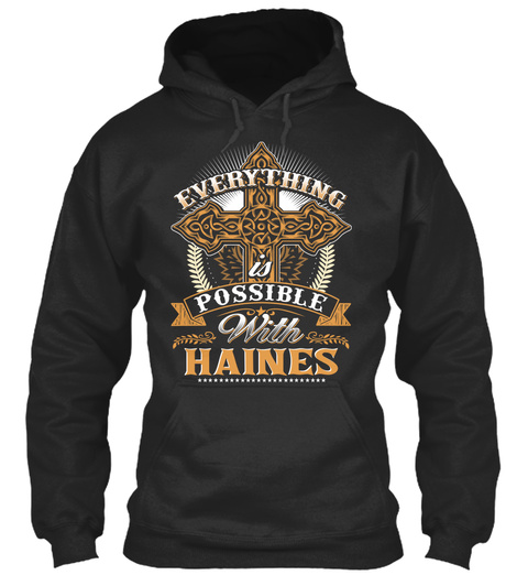 Everything Possible With Haines  Jet Black T-Shirt Front