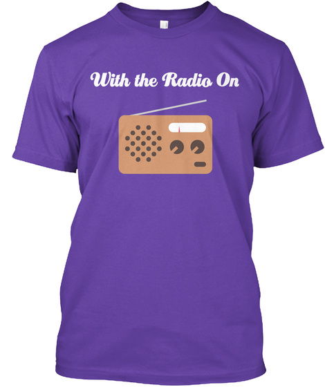 With The Radio On Purple Rush T-Shirt Front