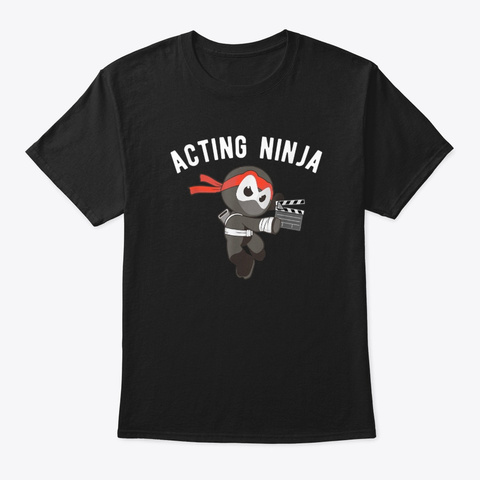 Acting Ninja Martial Arts Ninjutsu Actor Black T-Shirt Front