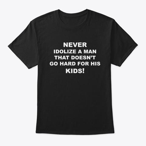 Dad Idol Black T-Shirt Front
