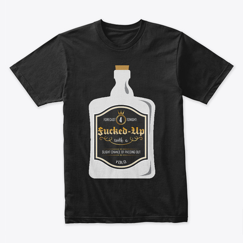 Fucked Up (Drunk) Black T-Shirt Front