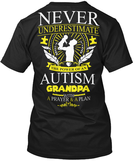 3af7a595f Never Underestimate The Power Of An Autism Grandpa With A Prayer & A Plan  Black T. Autism Awareness Black T-Shirt Front