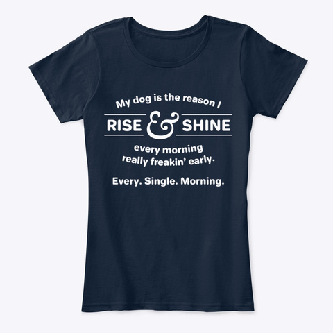 Rise And Shine Dog Lover New Navy T-Shirt Front