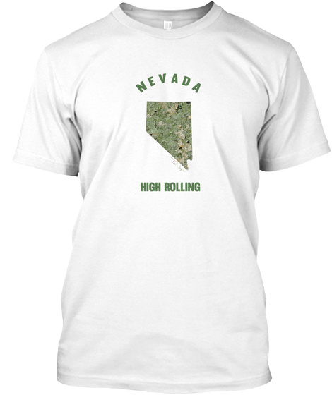 Nv Nevada State High Rolling 420 T Shirt White T-Shirt Front