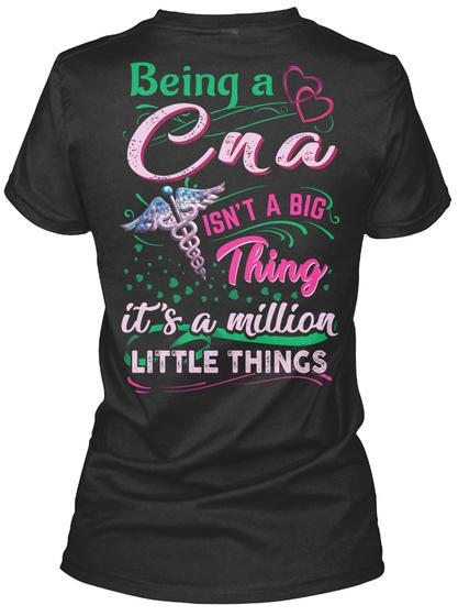 Being A Cna Isn't A Big Thing It's A Million Black T-Shirt Back