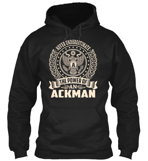 Ackman   Never Underestimate Black T-Shirt Front