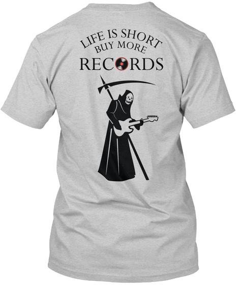 Life Is Short Buy More Records Light Steel T-Shirt Back