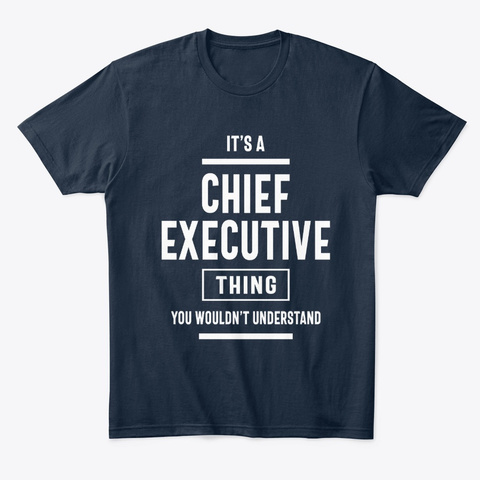 Chief Executive Work Job Title Gift New Navy T-Shirt Front