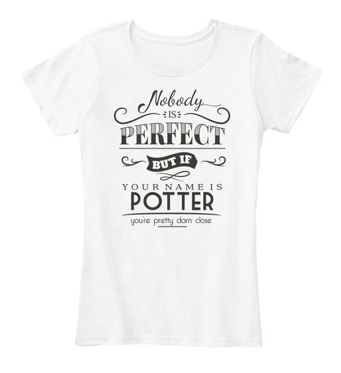 Potter Nobody Is Perfect White T-Shirt Front
