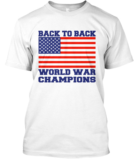 71b152909dbb Back To Back World War Champs Products from Political Tees | Teespring