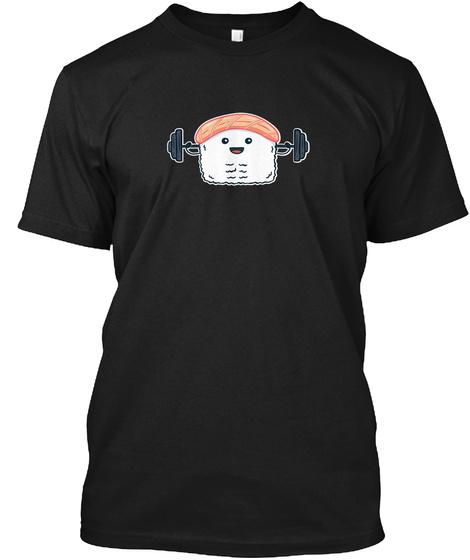 Funny Sushi Weight Lifting Shirt Japanes Black T-Shirt Front