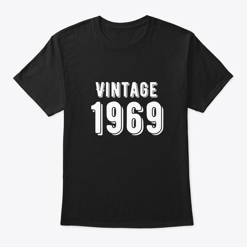Born In 1969   Vintage Birthday Shirt  Black T-Shirt Front