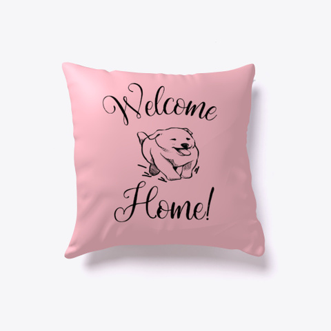 Welcome Home! From Happy Puppy  Pink T-Shirt Front