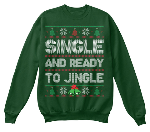 The Best Way To Spread Christmas Cheer Is Singing Loud For All To Hear Bottle Green Sweatshirt Front