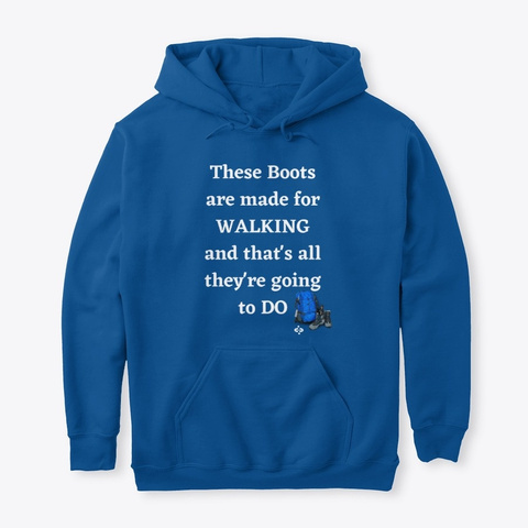 Best Hiking Hoodie  Funny Hiking Tshirts Royal T-Shirt Front