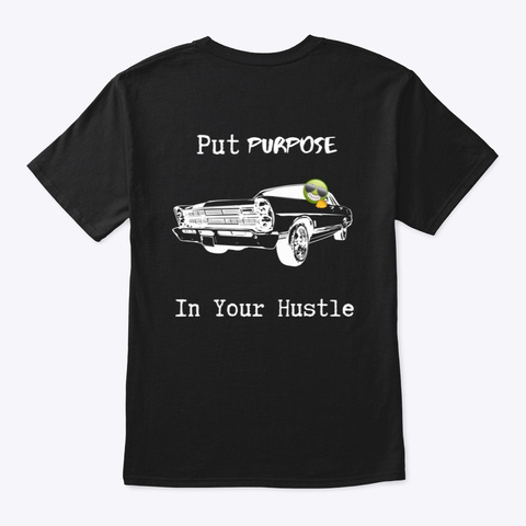 Put Purpose In Your Hustle (Whr) Black T-Shirt Back
