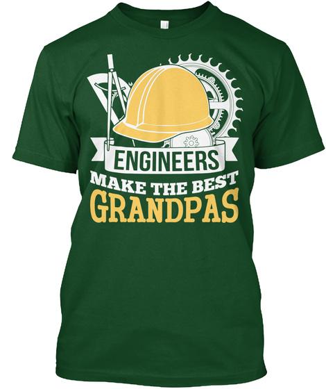 Engineers Make The Best Grandpas  Deep Forest Camiseta Front