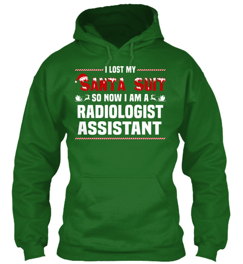 I Lost My Santa Suit So Now I Am A Radiologist Assistant Irish Green T-Shirt Front