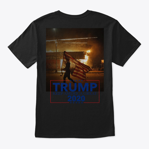 When They Loot, We Shoot   @Donald Trump Black T-Shirt Back
