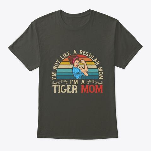 I'm Not Like A Regular Mom I'm A Tiger M Smoke Gray T-Shirt Front