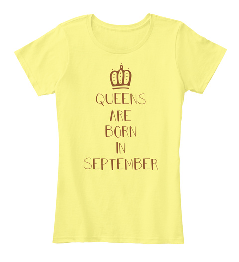 Queens Are Born In September Lemon Yellow T-Shirt Front