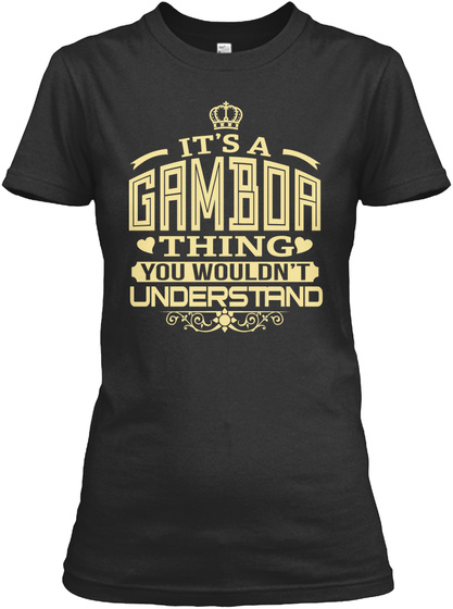 It's A Gamboa Thing You Wouldn't Understand Black T-Shirt Front