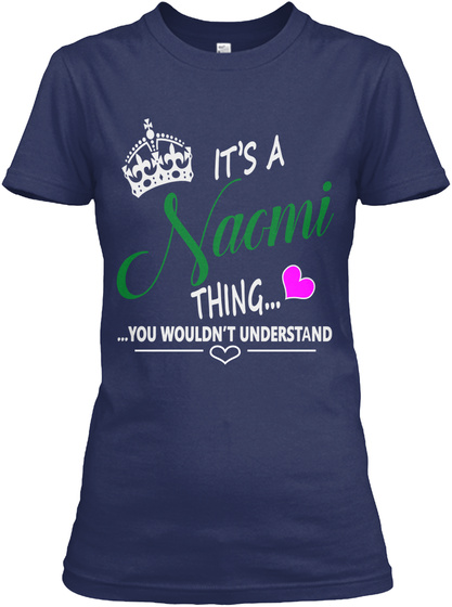 Its Naomi Thing You Wouldn't Understand Navy T-Shirt Front