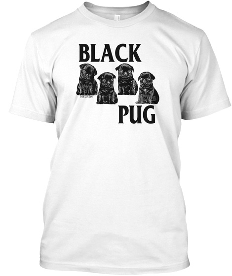 Black Pug White T-Shirt Front
