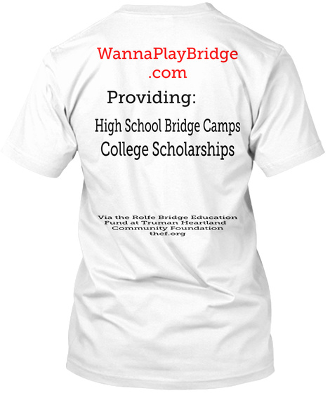 Providing High School Bridge Camps College Scholarships Via The Before Bridge Education Fund At Truman Heartland... White T-Shirt Back