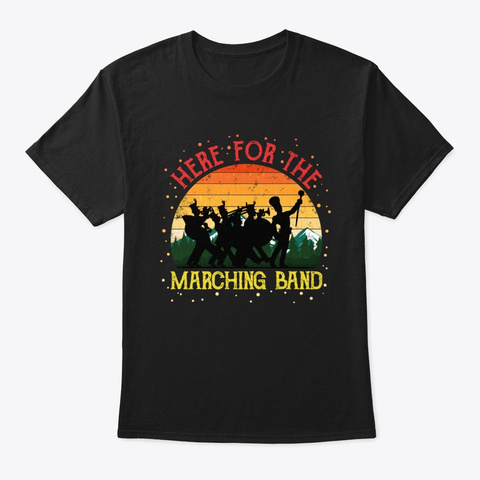 Here For Marching Band Vintage Retro Black T-Shirt Front