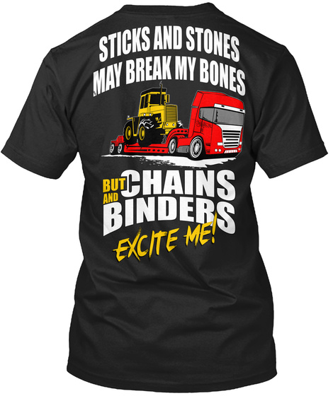 Sticks And Stones May Break My Bones But And Chains Binders Excite Me! Black T-Shirt Back
