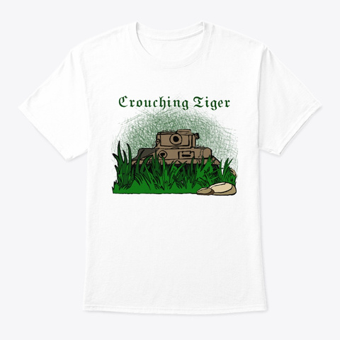 Crouching Tiger! White T-Shirt Front