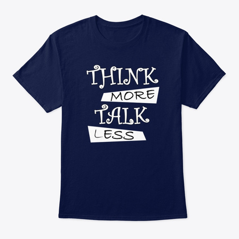 Think More Talk Less Motivational Shirts Navy T-Shirt Front