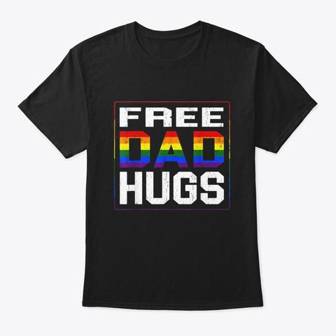 Mens Free Dad Hugs Gay Shirt Lgbt Pride Black T-Shirt Front