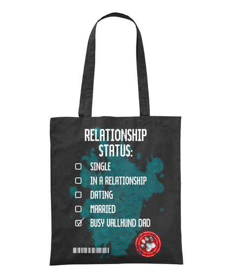 Relationship Status Single In A Relationship Dating Married Busy Vallhund Dad Black T-Shirt Front
