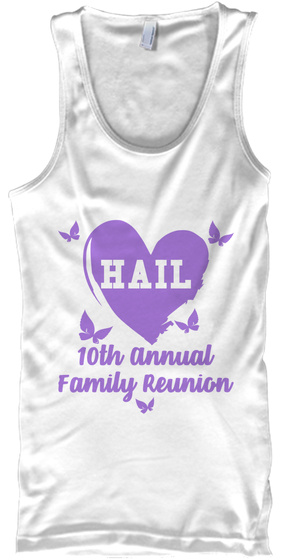Hail 10th Annual Family Reunion White T-Shirt Front