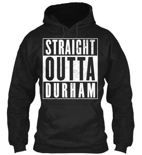 Straight Outta Durham  Black T-Shirt Front