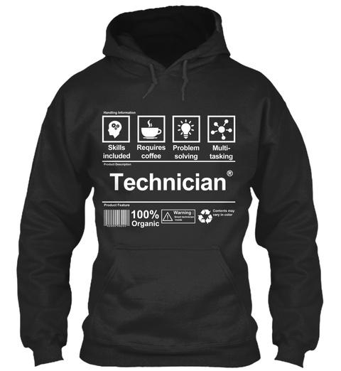 Handling Information Skills Included Requires Coffee Problem Solving Multi Tasking Product Description Technician??... Jet Black Sweatshirt Front