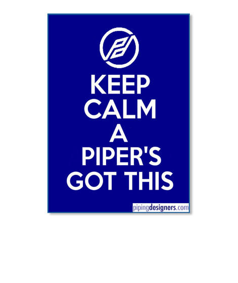 Pd Keep Calm A Piper's Got This Pipingdesigners.Com Dk Royal T-Shirt Front